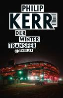 Philip Kerr: Der Wintertransfer ★★★★