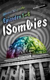 Die ISombies - Alle 6 Episoden - Das komplette Bundle! Die ISombies 1-6