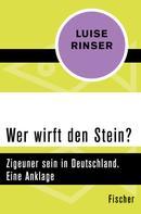 Luise Rinser: Wer wirft den Stein?