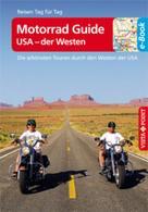 Mike Kärcher: Motorrad Guide USA - der Westen - VISTA POINT Reiseführer Reisen Tag für Tag