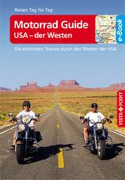 Motorrad Guide USA - der Westen - VISTA POINT Reiseführer Reisen Tag für Tag - Die schönsten Touren durch den Westen der USA