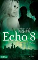 Sharon Lynn Fisher: Echo 8 ★★★
