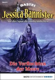 Jessica Bannister - Folge 008 - Die Verfluchten der Meere