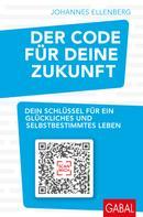 Johannes Ellenberg: Der Code für deine Zukunft