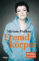 Miriam Pielhau: Fremdkörper ★★★★★