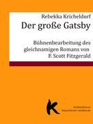 Rebekka Kricheldorf: Der große Gatsby
