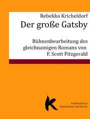 Der große Gatsby - Bühnenbearbeitung des gleichnamigen Romans von F. Scott Fitzgerald