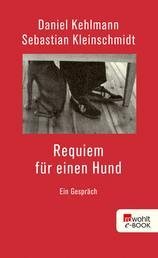 Requiem für einen Hund - Ein Gespräch