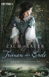 Tränen der Erde - Historischer Roman