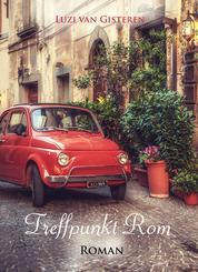 Treffpunkt Rom - Eine Reisegeschichte aus dem Sommer 1964