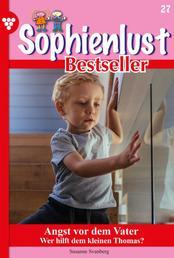 Sophienlust Bestseller 27 – Familienroman - Angst vor dem Vater
