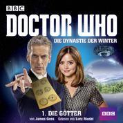 Doctor Who, Die Dynastie der Winter, 1: Die Götter