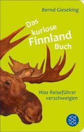 Das kuriose Finnland-Buch - Was Reiseführer verschweigen