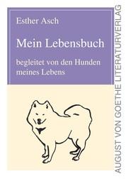 Mein Lebensbuch - begleitet von den Hunden meines Lebens