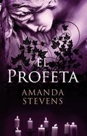 Amanda Stevens: El profeta