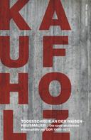 Bernd Kaufholz: Todesschreie an der Waisenhausmauer