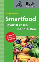 Smartfood - Bewusst essen - mehr leisten