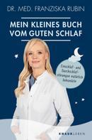 Dr. med. Franziska Rubin: Mein kleines Buch vom guten Schlaf ★★★