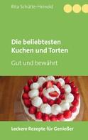 Rita Schütte-Heinold: Die beliebtesten Kuchen und Torten