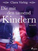 Clara Viebig: Die mit den tausend Kindern ★★★★★