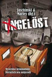 Ungelöst - Mysteriöse Kriminalfälle, literarisch neu aufgerollt