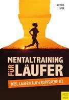 Michele Ufer: Mentaltraining für Läufer ★★★★