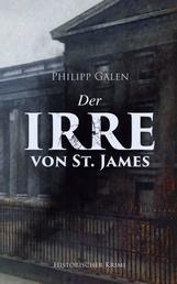 Der Irre von St. James (Historischer Krimi) - Detektivroman