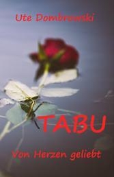 Tabu Von Herzen geliebt