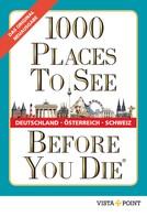 Autorenteam: 1000 Places To See Before You Die - Deutschland, Österreich, Schweiz ★★★
