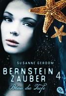 Susanne Gerdom: Bernsteinzauber 04 - Blau die Tiefe ★★★★
