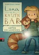 Udo Weigelt: Luna und der Katzenbär lüften ein Geheimnis ★★★★★