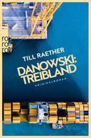 Till Raether: Danowski: Treibland ★★★★