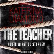 The Teacher - Heute wirst du sterben (Ungekürzt)