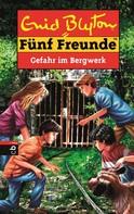 Enid Blyton: Fünf Freunde - Gefahr im Bergwerk ★★★★★
