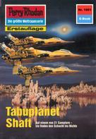 Kurt Mahr: Perry Rhodan 1661: Tabuplanet Shaft