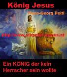 Hans-Georg Peitl: König JESUS, ein KÖNIG der kein Herrscher sein wollte