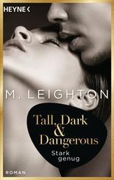 Tall, Dark & Dangerous - Stark genug - Roman -