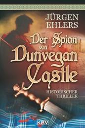 Der Spion von Dunvegan Castle - Historischer Thriller