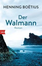Der Walmann - Roman
