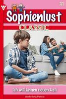 Patricia Vandenberg: Sophienlust Classic 21 – Familienroman