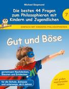 Michael Siegmund: Gut und Böse - Die besten 44 Fragen zum Philosophieren mit Kindern und Jugendlichen