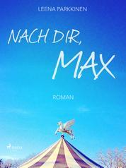Nach dir, Max