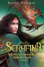 Serafina - Die Schattendrachen erheben sich - Band 2