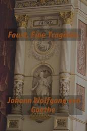 Faust. Eine Tragödie. - Faust I von Johann Wolfgang von Goethe