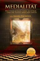 Amara Yachour: Medialität - Das Unsichtbare wird sichtbar ★★★