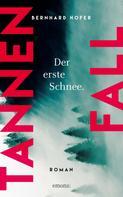 Bernhard Hofer: Tannenfall. Der erste Schnee
