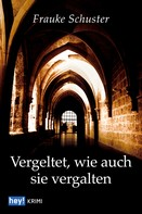 Frauke Schuster: Vergeltet, wie auch sie vergalten ★★★★