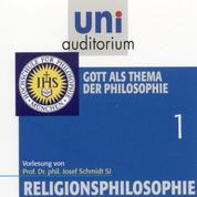 Religionsphilosophie (1) - Gott als Thema der Philosophie