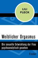 Lili Fleck: Weiblicher Orgasmus