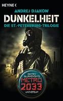 Andrej Djakow: Dunkelheit - Die St.-Petersburg-Trilogie ★★★★